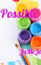 Possible by JuMeJo