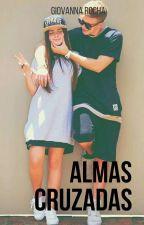 Almas cruzadas (Em Revisão) by panda_roxalala