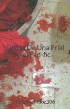 Diario De Una Friki -el Fan-fic by CristinaMuoz306