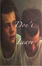 Don't Let Me Go- Harry Styles Fan Fiction- by larry_shipper17_