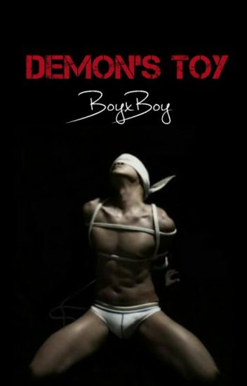 Demons Toy (BoyxBoy) {Completed}
