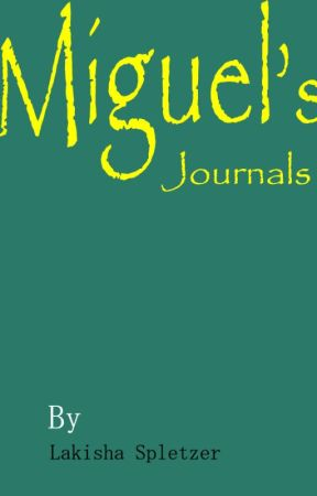 Miguel's Journals by kishazworld