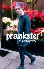 prankster || muke by tidalwavessss