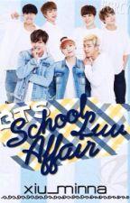 BTS School Luv Affair (BTS FANFICTION)||On Hold until: July 1|| by xiu_minna