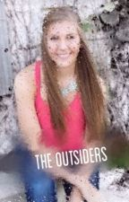 The Outsiders (Fanfic) by Skylar_Black
