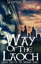 Way of the Laoch (Book 2 Of The Shíoghra Series) by Scottish_writer