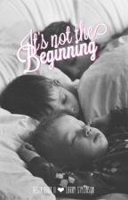 ➹ It's not the beginning ✽ (l.s) abo by larrybroxante