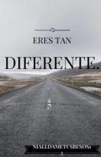 Eres Tan diferente. by nialldametusbesos13
