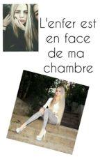 L ' Enfer Est En Face De Ma Chambre by Le_Narrateur