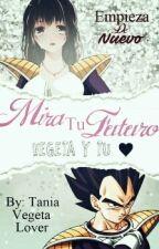 Mιrα Tu Futuro ❤ [Vegetα у Tu] by TaniaVegetaLover
