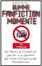 Dumme FanFiction Momente by KomischesNatii