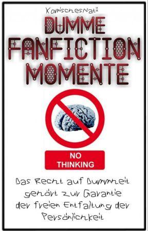 Dumme Fanfiction Momente 66 50k Special Lustige Sprüche