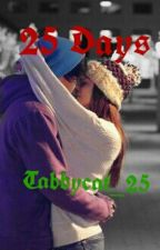 25 days by Tabitha_Rose