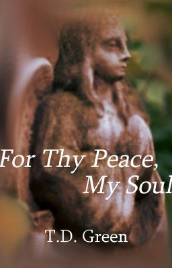 For Thy Peace, My Soul