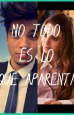 NO TODO ES LO QUE APARENTA (Sebastian Villalobos Y ____tn) by EzdeynaCastaeda