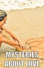 Mysteries about Love by SisterDolphinJ