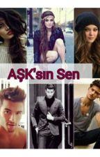 AŞK'sın Sen  by bkt_aras