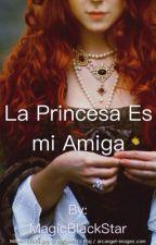 Yo soy la amiga de la princesa by MagicBlackStar