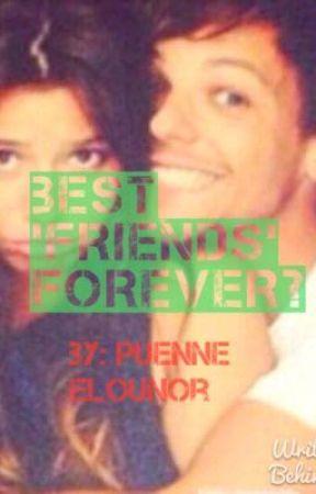Best Friends Forever? Louis Tomlinson (Elounor) Fan-Fiction by Puenne