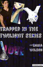 Trapped in the twilight series by thatgirl_1786
