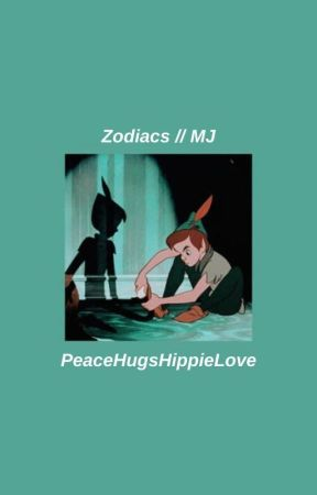 ZODIACS || MJ by PeaceHugsHippieLove