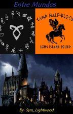 Entre Mundos: Semidioses, Magos y Cazadores de Sombras by Sam_Lightwood