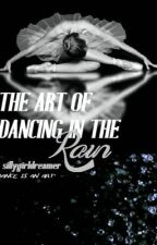 The Art of Dancing in the Rain by WildThorne