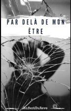Par Delà mon Être by EnfantDuReve