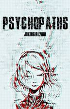 Psychopaths by jokergirl2001