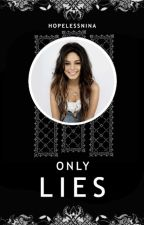 Only Lies » styles ✓ [book three] by HopelessNina