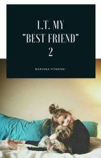 "Louis Tomlinson★My ""Best Friend""- 2° temporada by _Mariana1_"