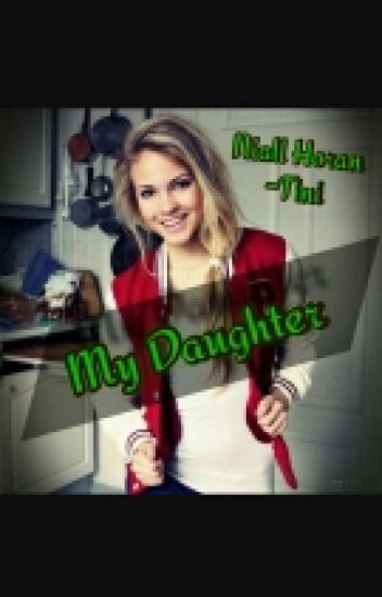 My Daughter ||Niall Horan
