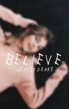 Believe-MagconBoys  by SassyDrake