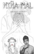 Niña Mal  Sebastian Villalobos y tu  by novela_mario_ruiz93