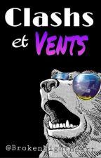 ♚ Clashs Et Vents ♔ by BrokenNightHeart