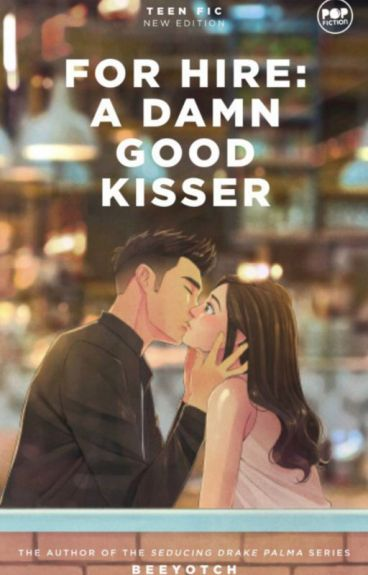 For Hire: A Damn Good Kisser (PUBLISHED) by beeyotch