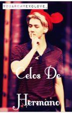Celos de Hermano《EXO Sehun》 by YouareMyExoLove_