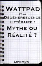 Wattpad et la Dégénérescence Littéraire : Mythe ou Réalité ? by LoviMew
