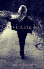 Convincing Her (Ghost Bird Fan-Fic) by Lindsayjimenez31