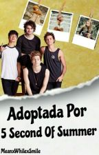 Adoptada Por 5 Second Of Summer by MeanxWhilexSmile