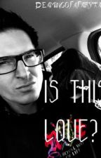 Is This Love? (Zak Bagans FanFiction) by DreamingOfAFairyTale