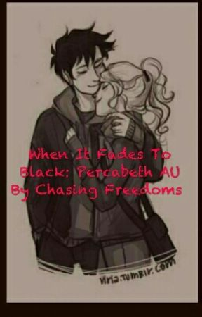 When It Fades To Black: Percabeth AU by ChasingFreedoms