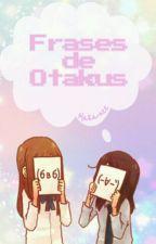Frases De Otakus by Maka-nee