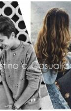 ¿Destino o Casualidad? by laauradlp