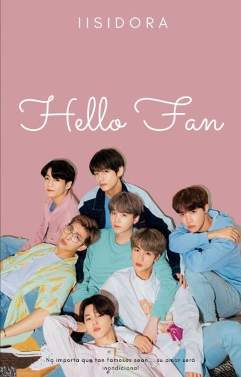 Hello Fan!! (BTS y tu)