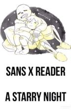 Sans x Reader: A Starry Night (one shot) by techycrystals