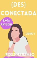 [Des]conectada |Payson 1| by Ross_N