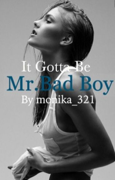 It Gotta Be Mr.Bad Boy [Completed]
