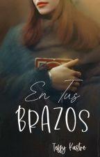 En Tus Brazos 1❣ Trilogia Beyond Time by pidge96
