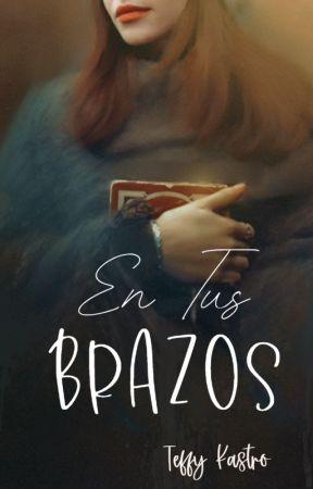 En Tus Brazos #Trilogia Beyond Time by pidge96
